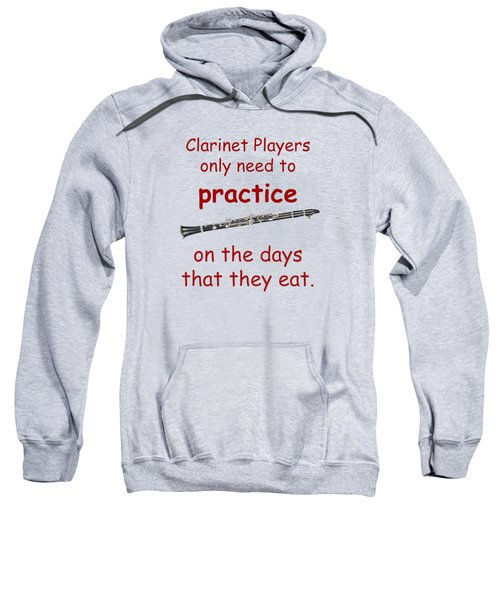 Clarinets Practice When They Eat Sweatshirt
