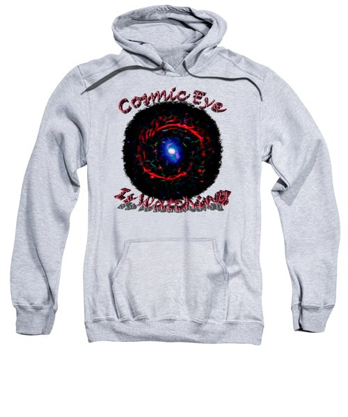 Cosmic Eye Is Watching Sweatshirt