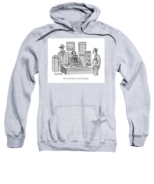 Crime Does Not Pay Sweatshirt
