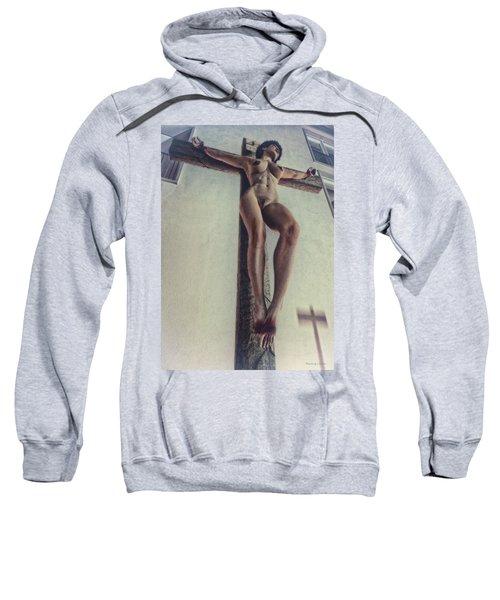 Crucified In The Street Sweatshirt