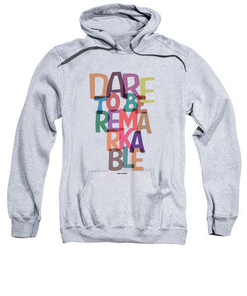 Dare To Be Jane Gentry Motivating Quotes Poster Sweatshirt