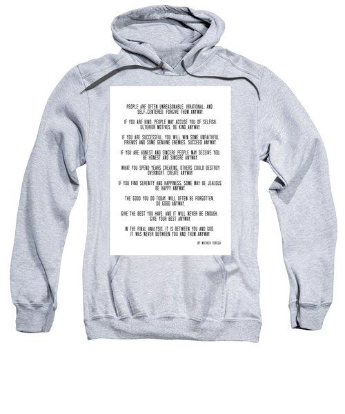Do It Anyway By Mother Teresa 3 #minimalism #inspirational Sweatshirt