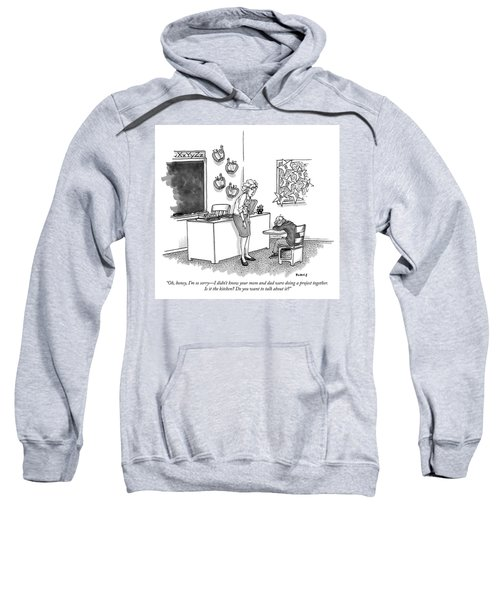 Do You Want To Talk About It Sweatshirt