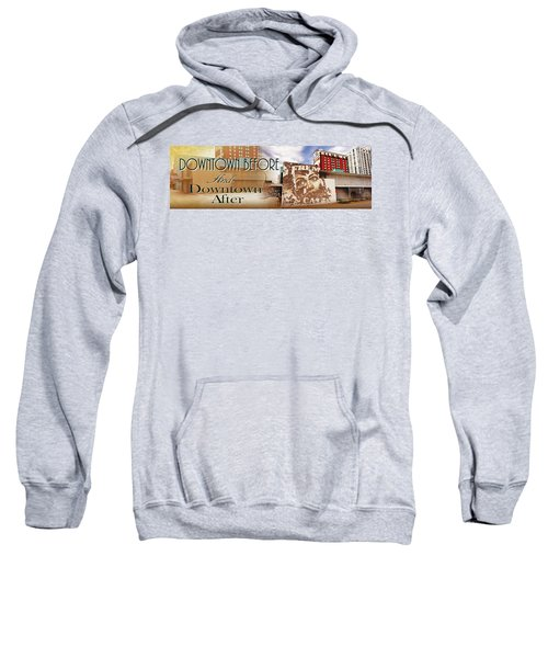 Downtown Before And Downtown After Sweatshirt