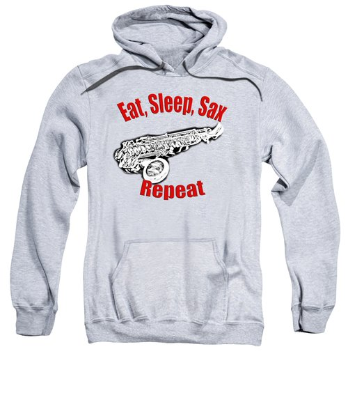 Eat Sleep Sax Repeat Sweatshirt by M K  Miller