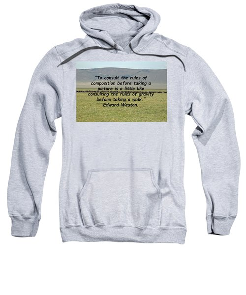Edward Weston Quote Sweatshirt