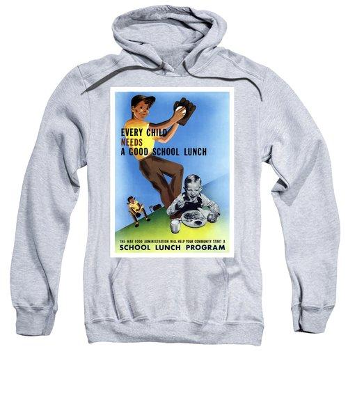 Every Child Needs A Good School Lunch Sweatshirt