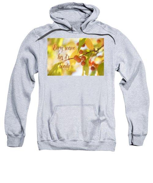 Every Season Has It's Beauty Sweatshirt