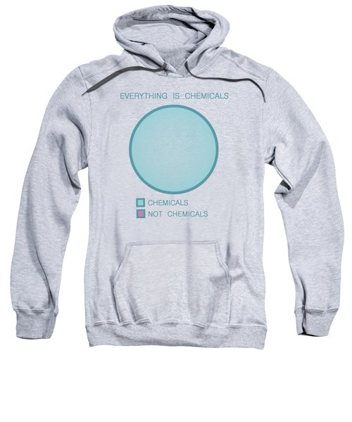 Everything Is Chemicals Sweatshirt