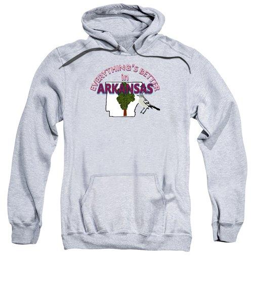 Everything's Better In Arkansas Sweatshirt