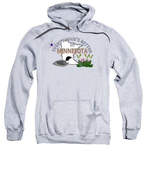 Everything's Better In Minnesota Sweatshirt by Pharris Art