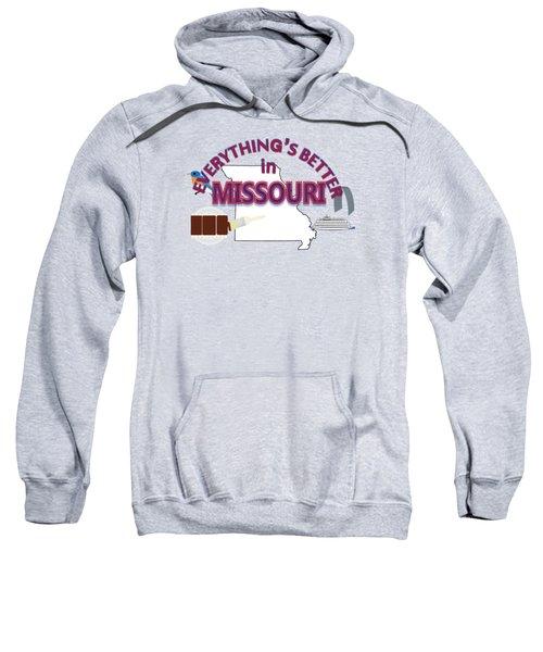 Everything's Better In Missouri Sweatshirt by Pharris Art