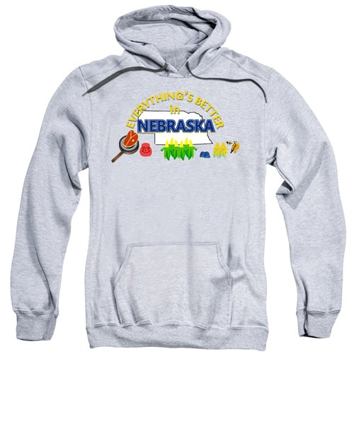 Everything's Better In Nebraska Sweatshirt by Pharris Art