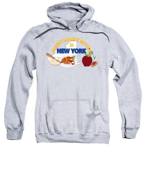 Everything's Better In New York Sweatshirt