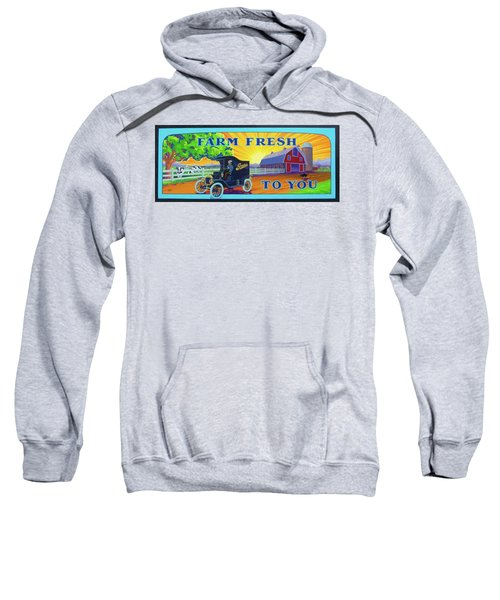 Farm Fresh To You  Sweatshirt