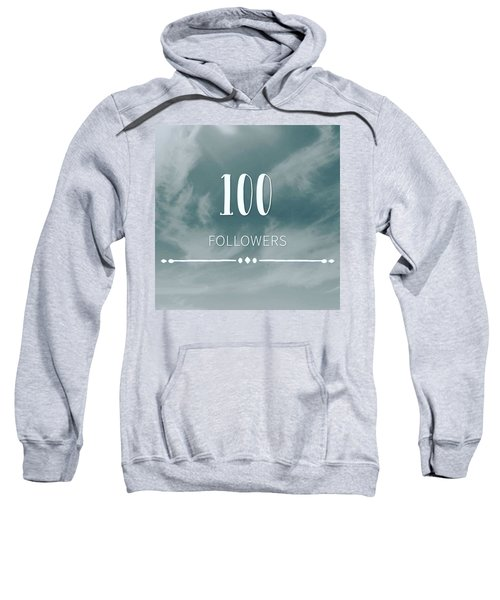 First 100 Followers  Sweatshirt