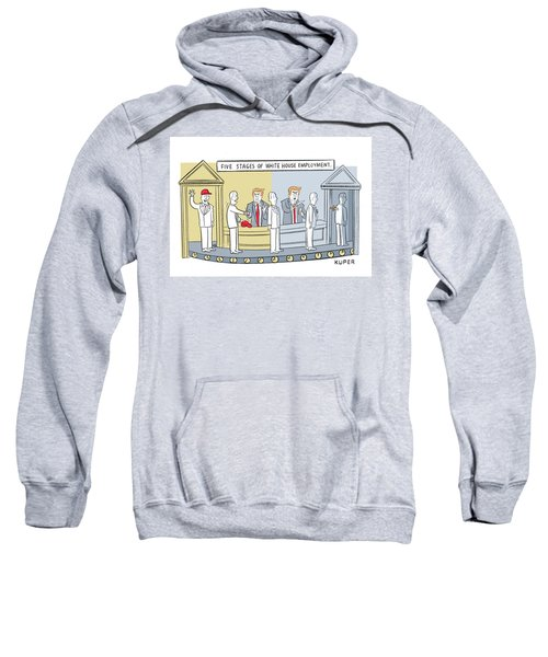 Five Stages Of White House Employment Sweatshirt