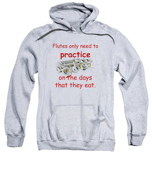 Flutes Practice When They Eat Sweatshirt