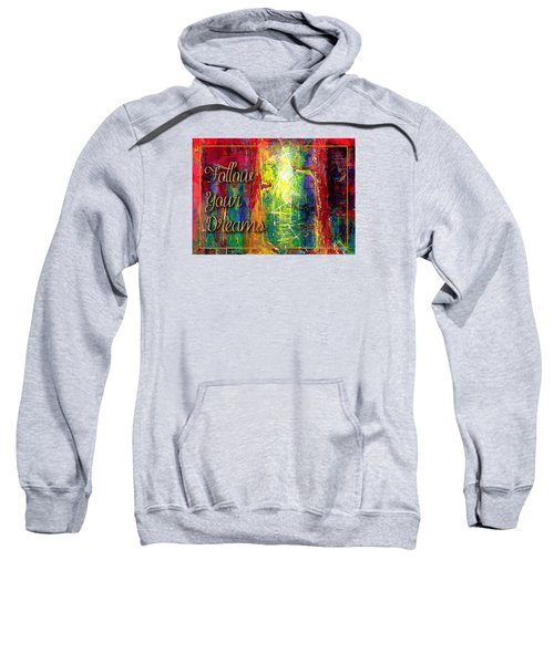 Follow Your Dreams Sweatshirt