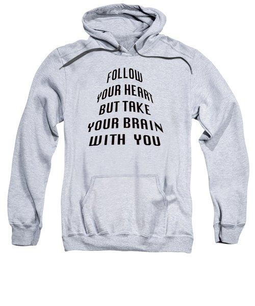 Follow Your Heart And Brain 5484.02 Sweatshirt