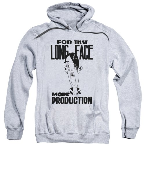 For That Long Face - More Production Sweatshirt