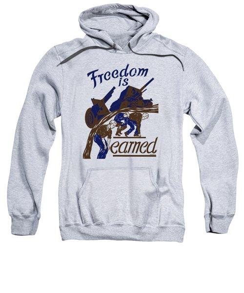 Freedom Is Earned - Ww2 Sweatshirt