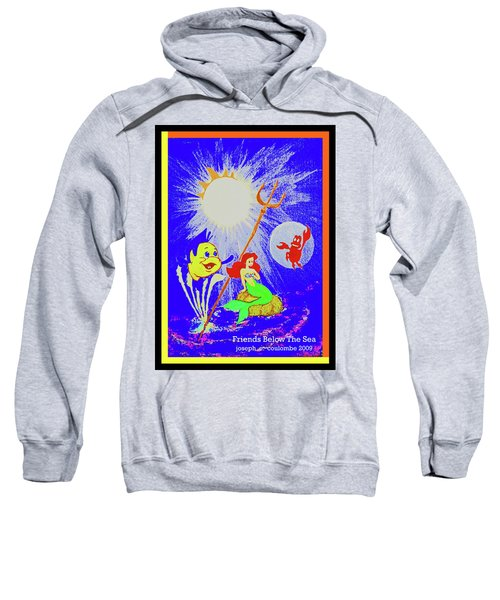 Friends Below The Sea Sweatshirt