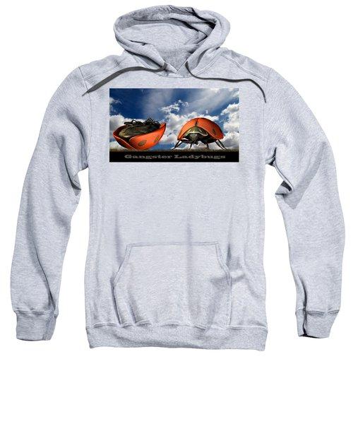 Gangster Ladybugs Nature Gone Mad Sweatshirt