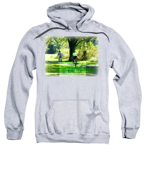 Get Moving Inspirational Sweatshirt