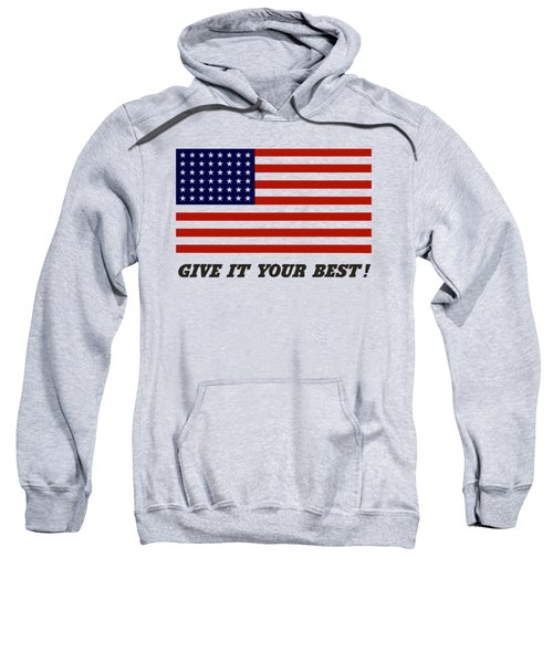Give It Your Best American Flag Sweatshirt