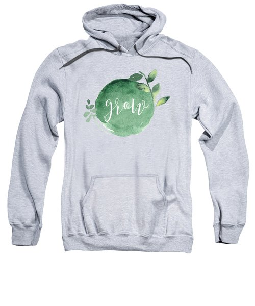 Grow Sweatshirt by Nancy Ingersoll