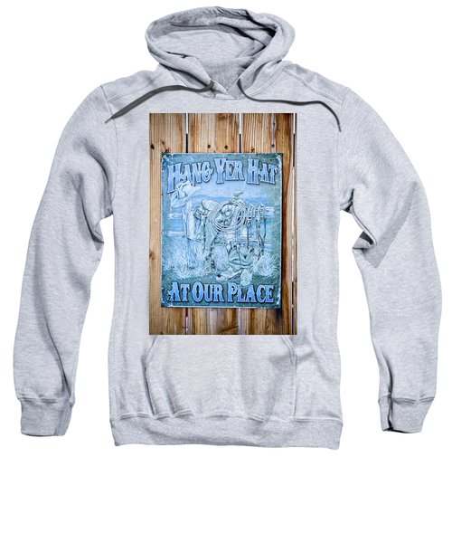 Hang Yer Hat At Our Place Sweatshirt