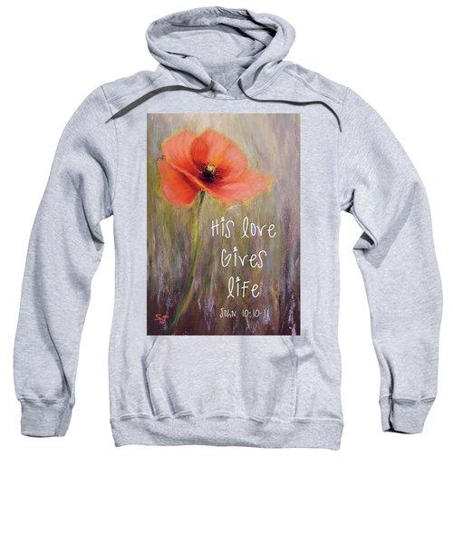 His Love Gives Life Sweatshirt