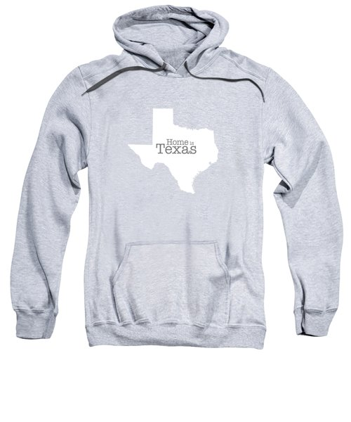 Home Is Texas Sweatshirt by Bruce Stanfield