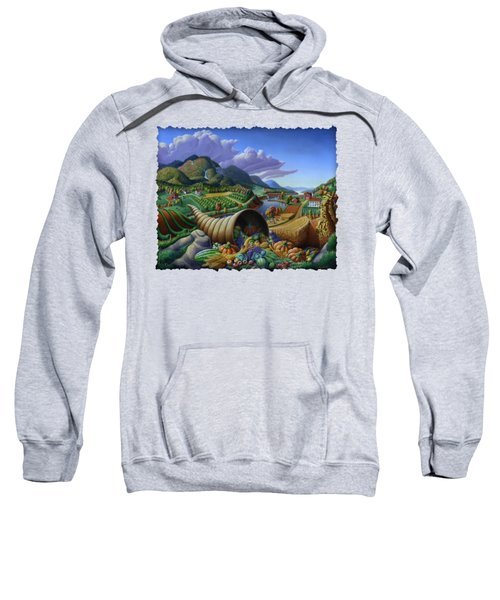 Horn Of Plenty - Cornucopia - Autumn Thanksgiving Harvest Landscape Oil Painting - Food Abundance Sweatshirt by Walt Curlee