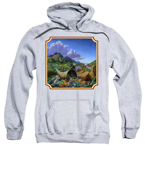 Horn Of Plenty Farm Landscape - Bountiful Harvest - Square Format Sweatshirt