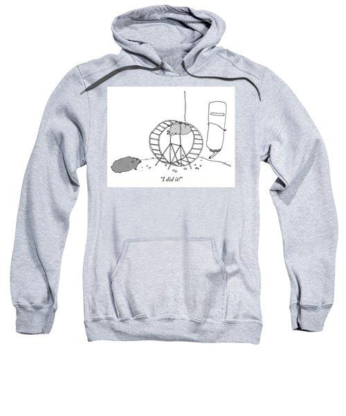 I Did It Sweatshirt