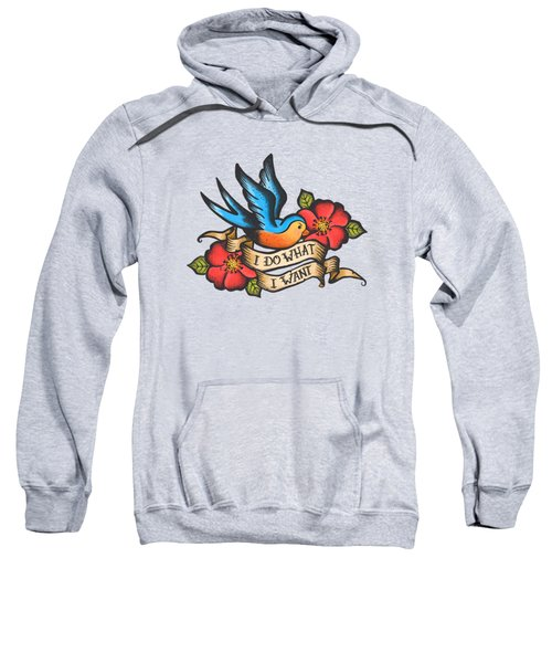 I Do What I Want Vintage Bluebird And Rose Tattoo Sweatshirt by Little Bunny Sunshine