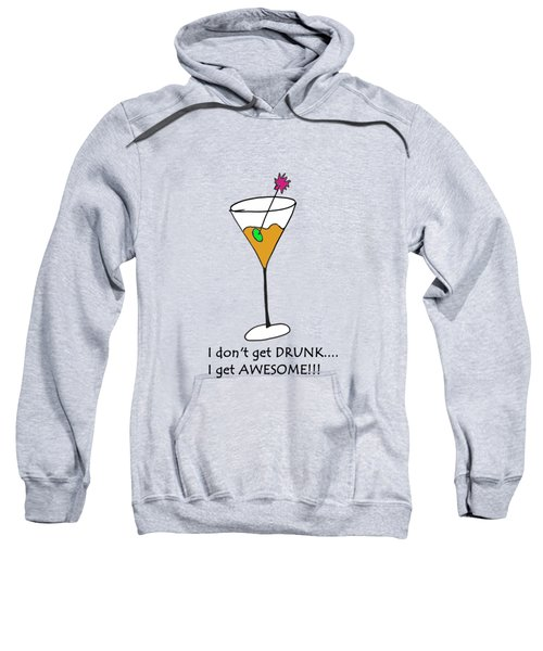 I Don't Get Drunk Sweatshirt