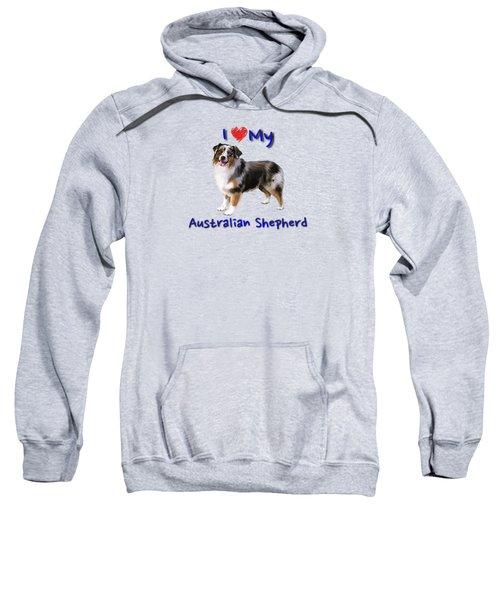 I Heart My Australian Shepherd Sweatshirt