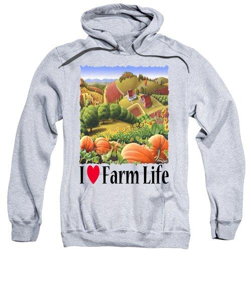 I Love Farm Life - Appalachian Pumpkin Patch - Rural Farm Landscape Sweatshirt