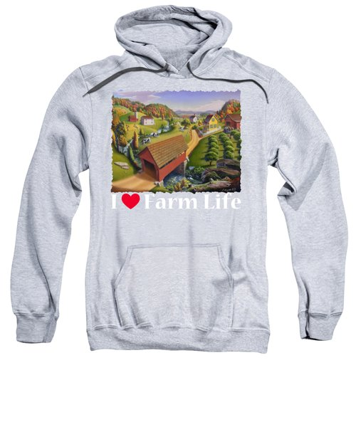 I Love Farm Life Shirt - Appalachian Covered Bridge - Rural Farm Landscape 2 Sweatshirt