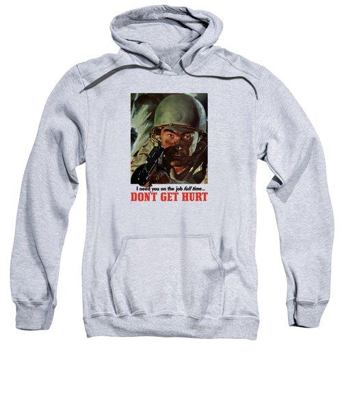 I Need You On The Job Full Time Sweatshirt