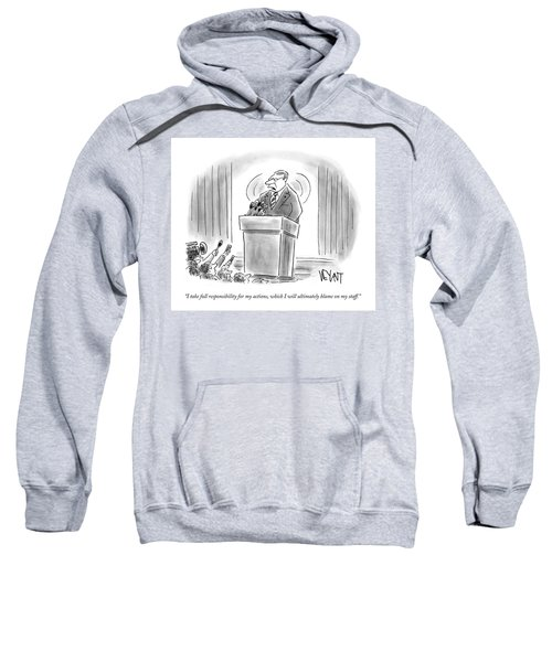 I Take Full Responsibility For My Actions Sweatshirt