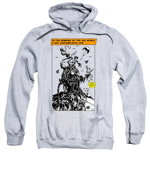 In The Remains Of The Old World Sweatshirt