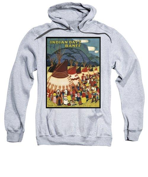 Indian Days In Banff Sweatshirt