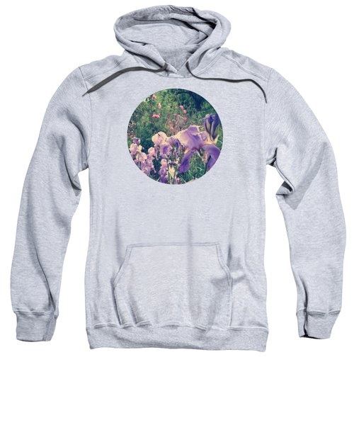 Irises And Roses In The Garden Sweatshirt by Mary Wolf