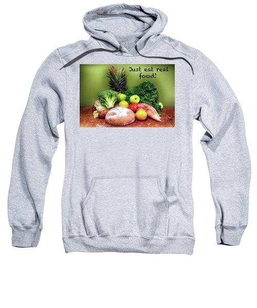 Just Eat Real Food Sweatshirt