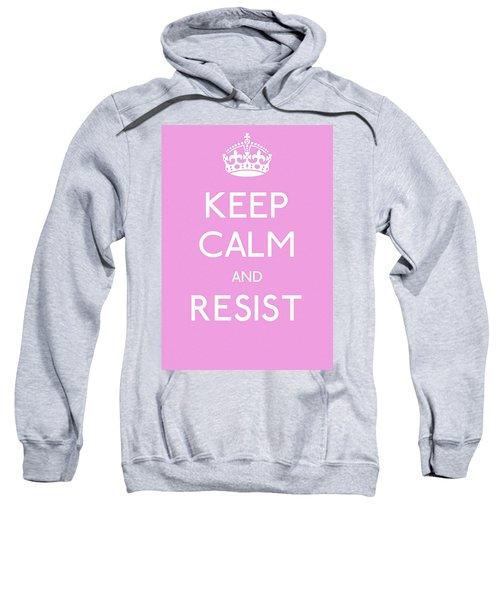 Keep Calm And Resist Sweatshirt