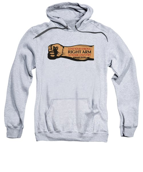 Lend Your Strong Right Arm To Your Country Sweatshirt